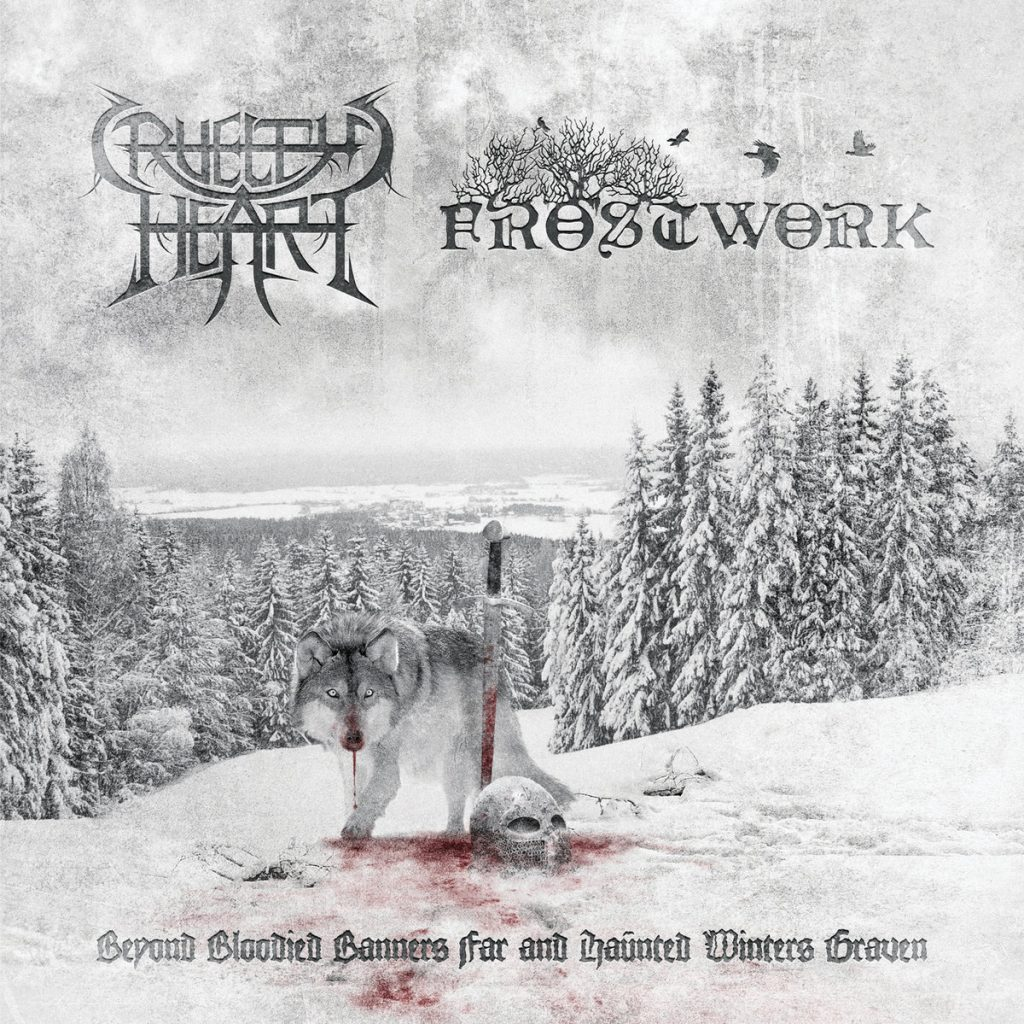 UKEM-CD-020_CRUELTYS HEART-FROSTWORK_beyond bloodied banners far and haunted winters graven